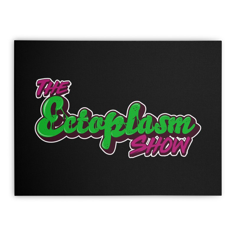 The Ectoplasm Show Text Home Stretched Canvas by EctoplasmShow's Artist Shop