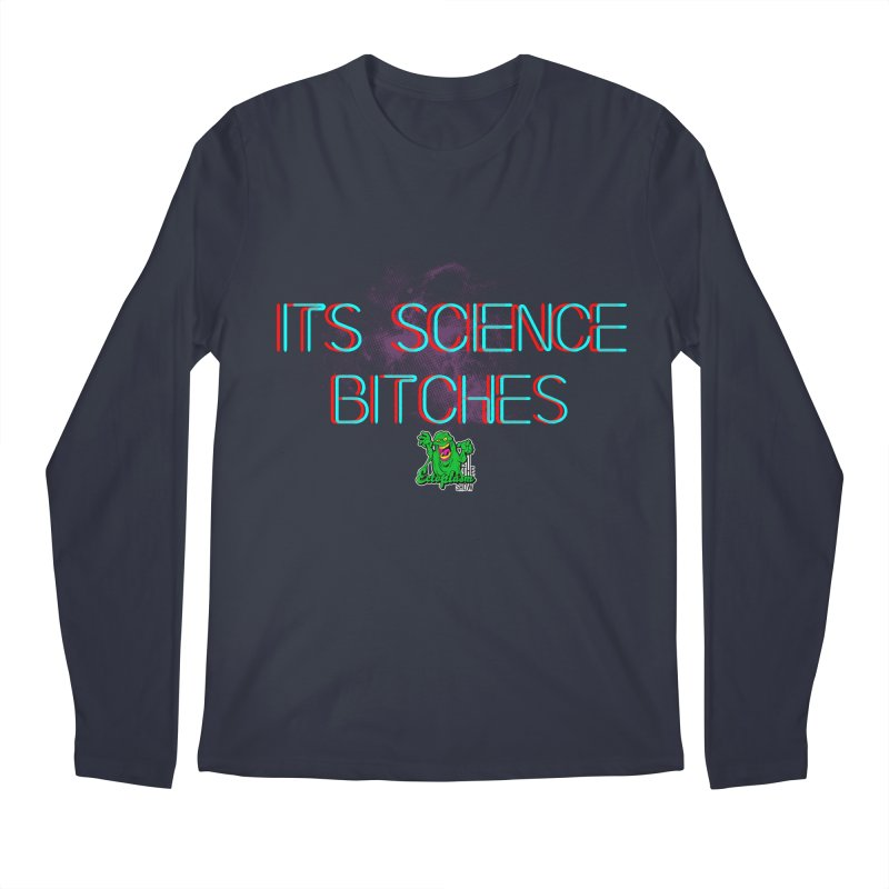 Its Science Bitches Men's Longsleeve T-Shirt by EctoplasmShow's Artist Shop