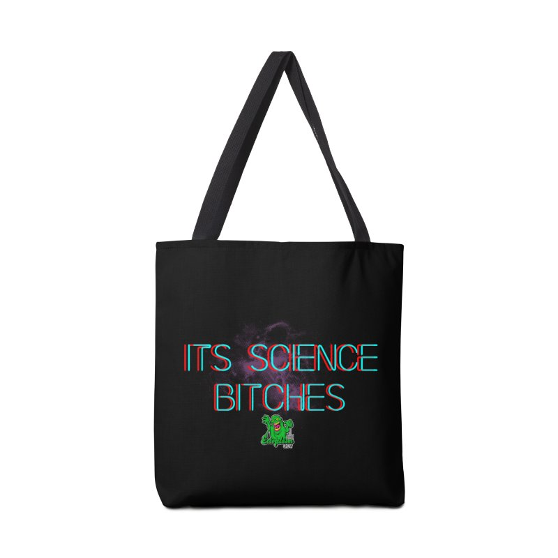 Its Science Bitches Accessories Bag by EctoplasmShow's Artist Shop