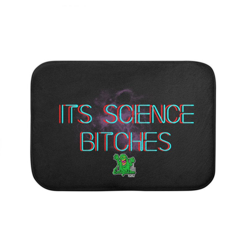 Its Science Bitches Home Bath Mat by EctoplasmShow's Artist Shop