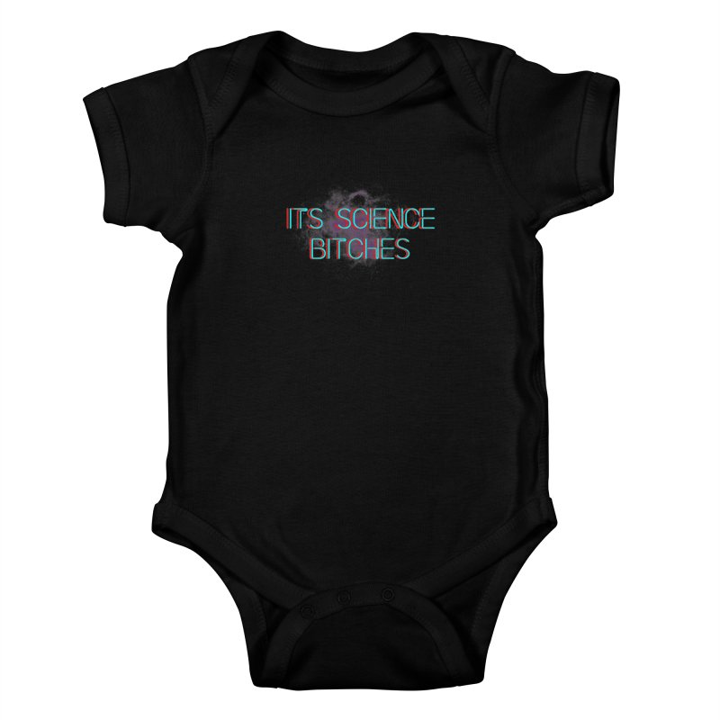 Its Science Bitches Kids Baby Bodysuit by EctoplasmShow's Artist Shop