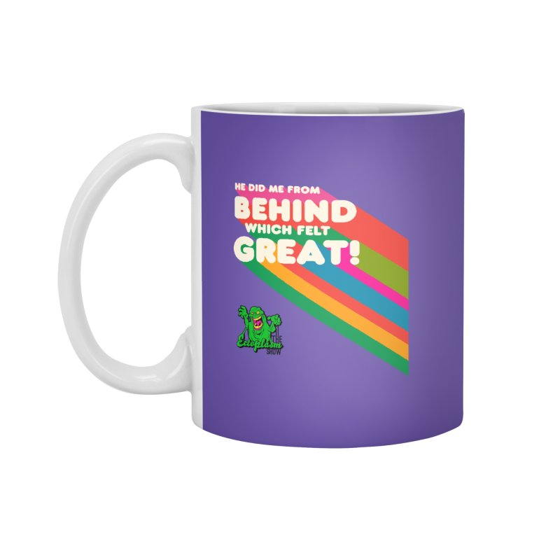It Felt Great! Accessories Mug by EctoplasmShow's Artist Shop