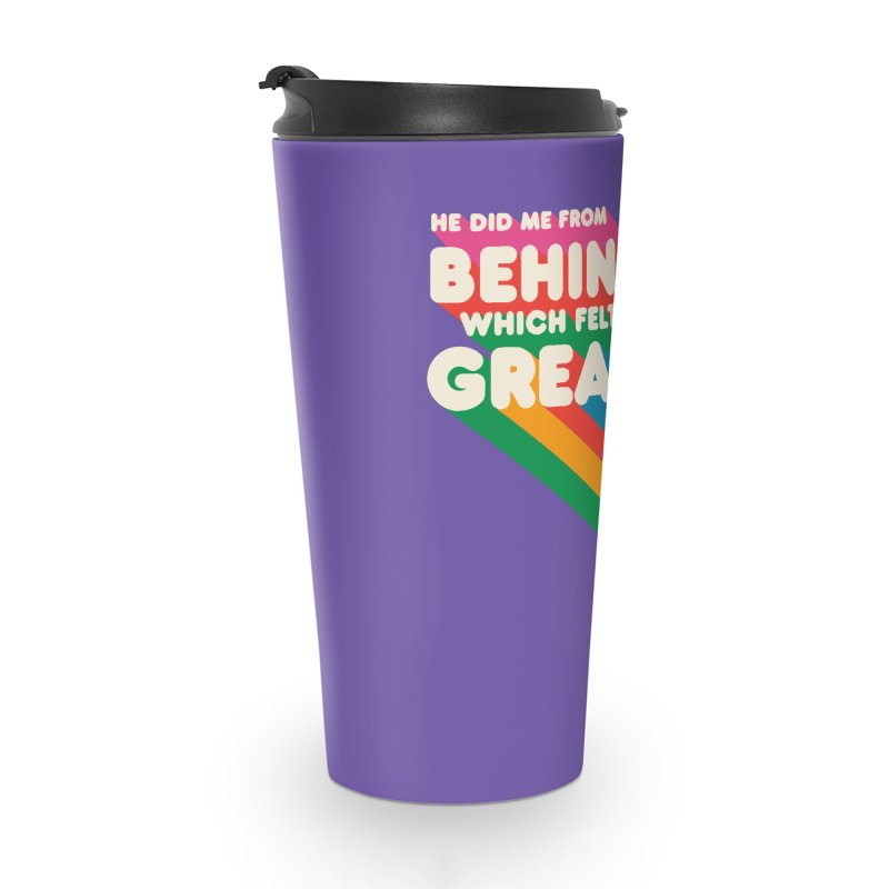 It Felt Great! Accessories Travel Mug by EctoplasmShow's Artist Shop