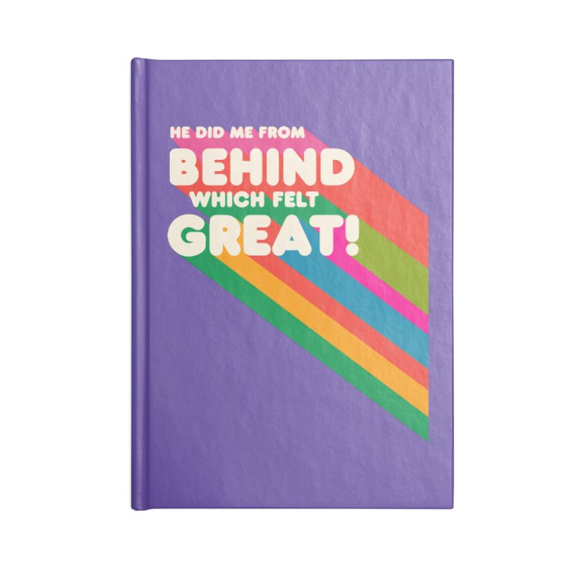 It Felt Great! Accessories Lined Journal Notebook by EctoplasmShow's Artist Shop