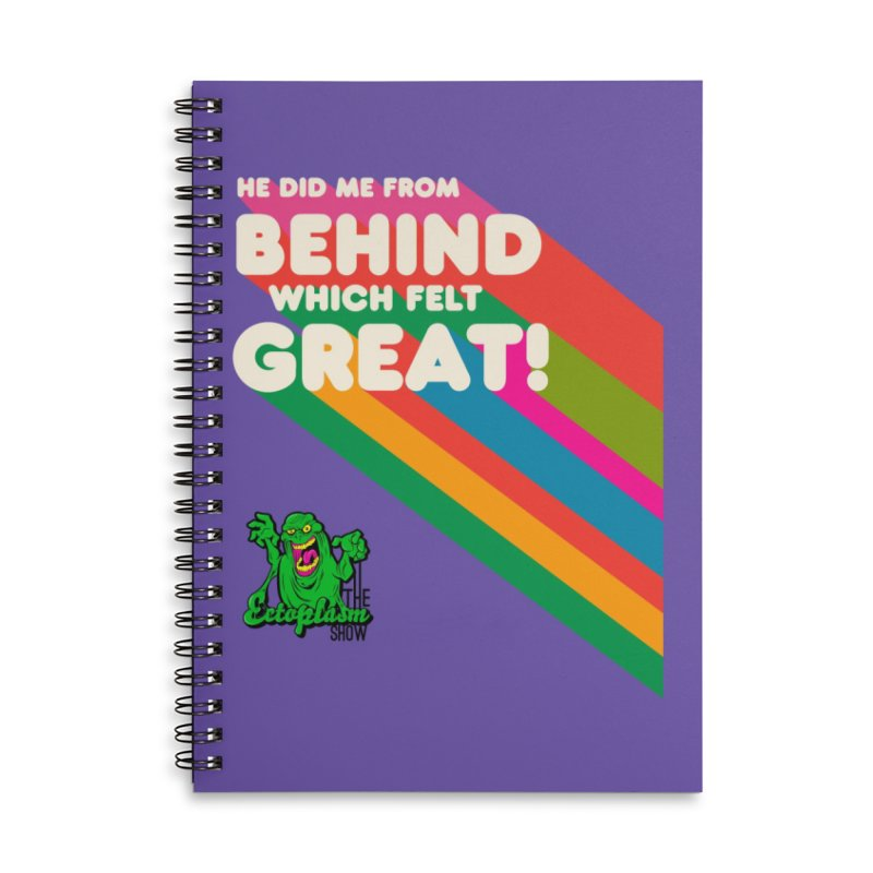 It Felt Great! Accessories Notebook by EctoplasmShow's Artist Shop