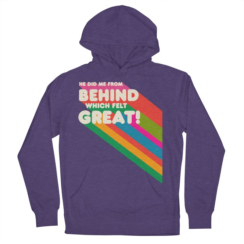 It Felt Great! Women's French Terry Pullover Hoody by EctoplasmShow's Artist Shop