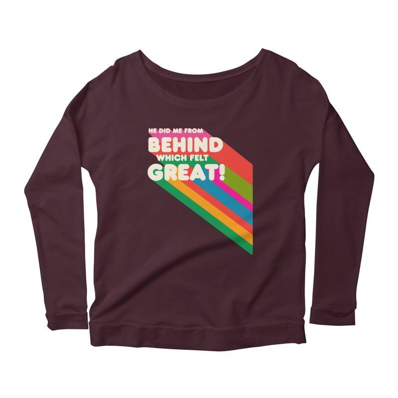 It Felt Great! Women's Scoop Neck Longsleeve T-Shirt by EctoplasmShow's Artist Shop