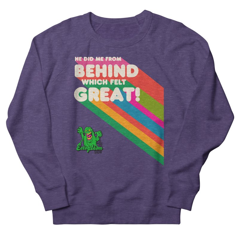 It Felt Great! Women's Sweatshirt by EctoplasmShow's Artist Shop