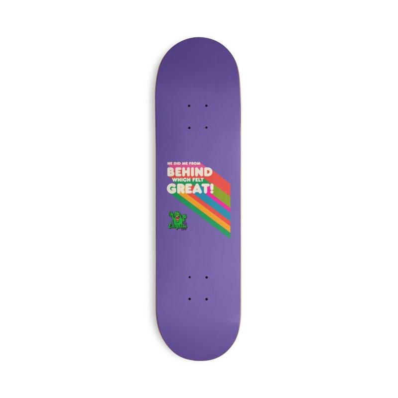 It Felt Great! Accessories Skateboard by EctoplasmShow's Artist Shop