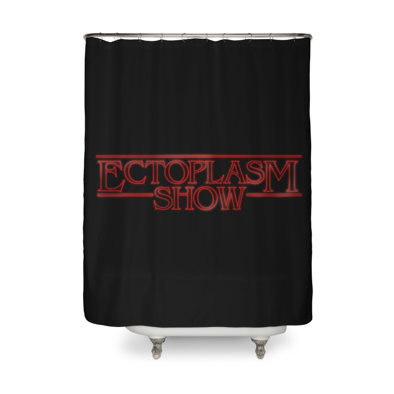Stranger Ectoplasm Home Shower Curtain by EctoplasmShow's Artist Shop