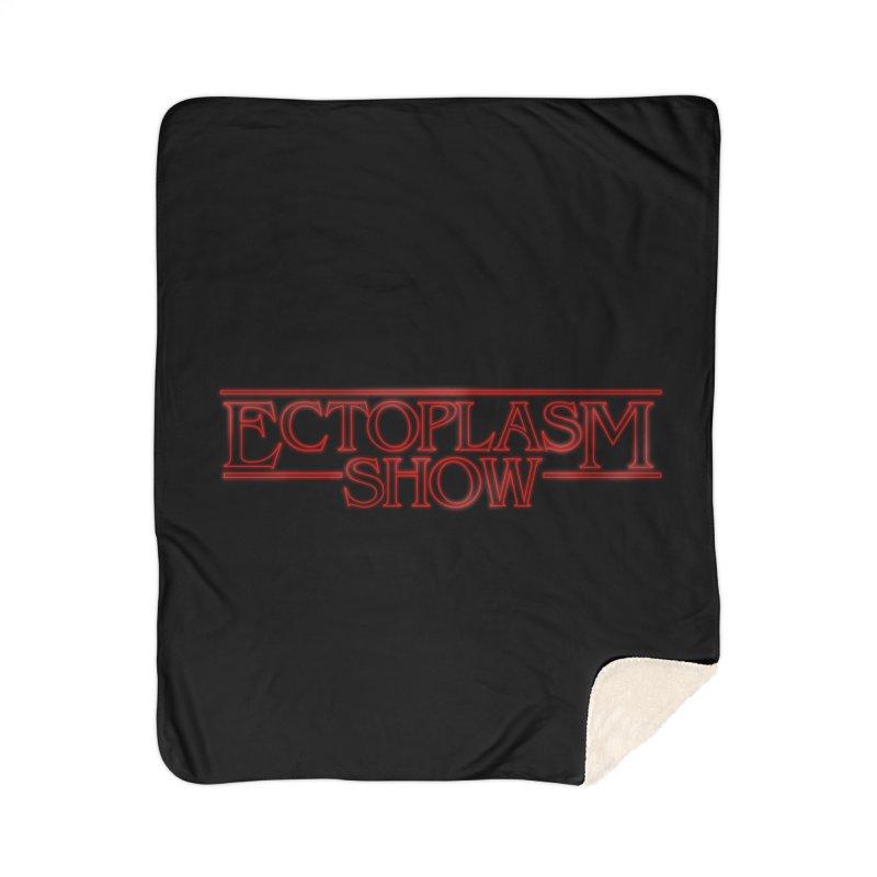 Stranger Ectoplasm Home Sherpa Blanket Blanket by EctoplasmShow's Artist Shop