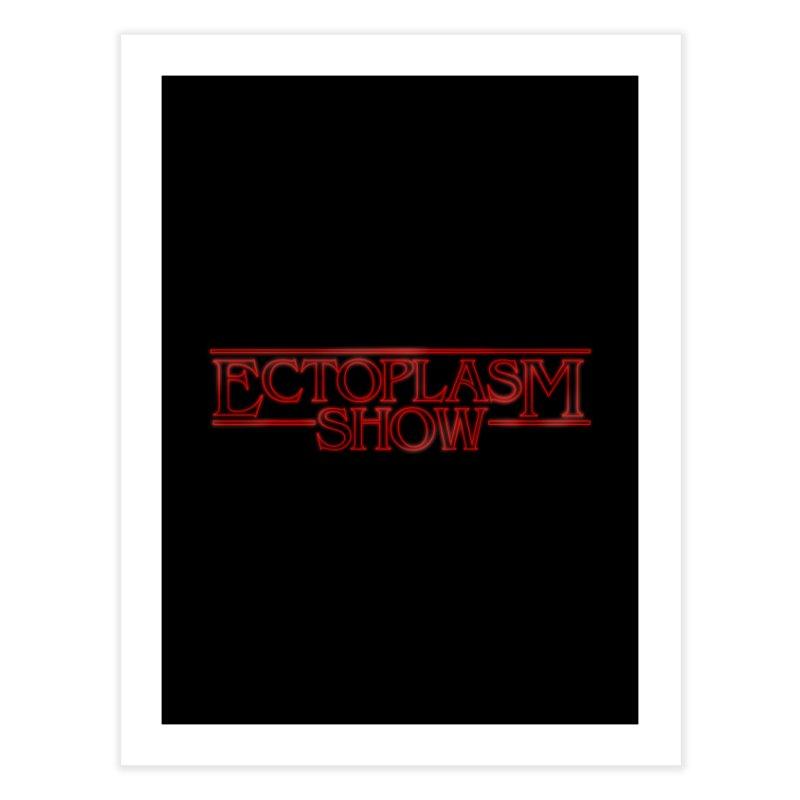 Stranger Ectoplasm Home Fine Art Print by EctoplasmShow's Artist Shop