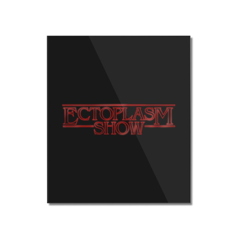 Stranger Ectoplasm Home Mounted Acrylic Print by EctoplasmShow's Artist Shop