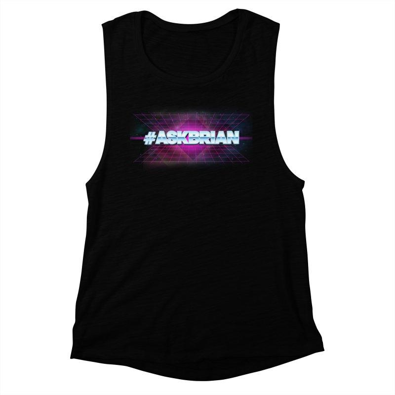 ASKBRIAN Women's Muscle Tank by EctoplasmShow's Artist Shop