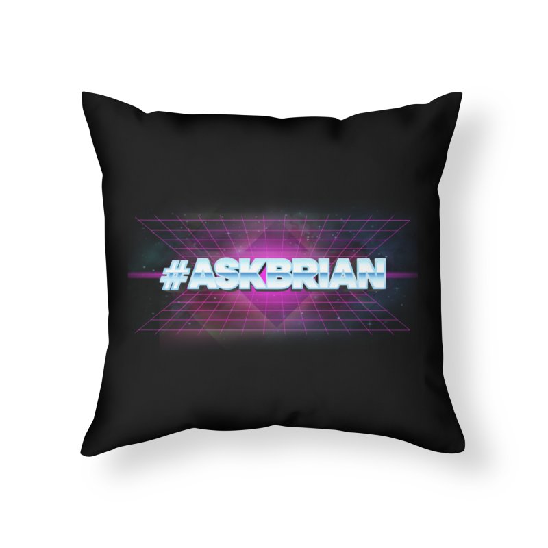 ASKBRIAN Home Throw Pillow by EctoplasmShow's Artist Shop
