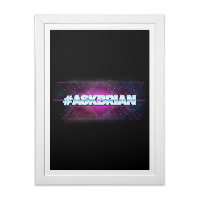ASKBRIAN Home Framed Fine Art Print by EctoplasmShow's Artist Shop