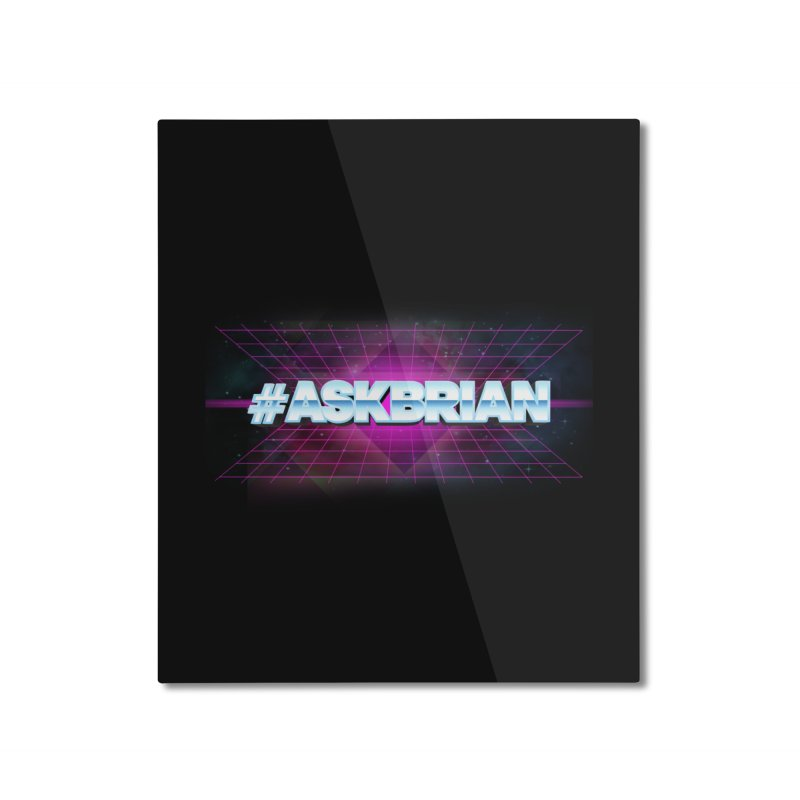 ASKBRIAN Home Mounted Aluminum Print by EctoplasmShow's Artist Shop
