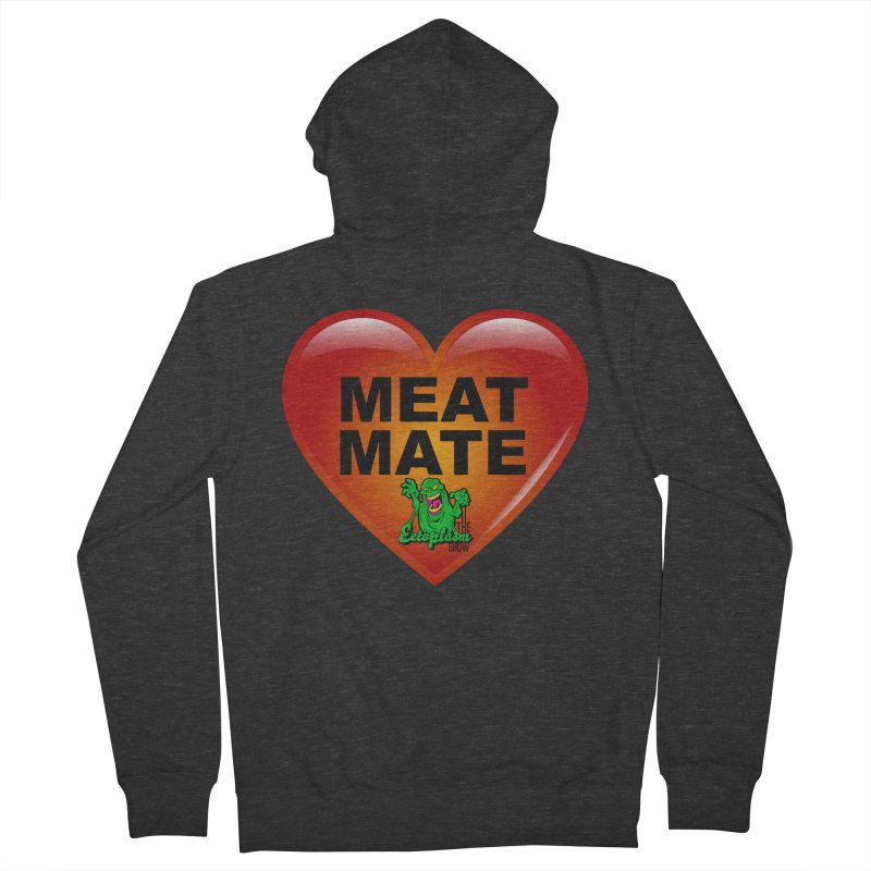 Meat Mate Women's French Terry Zip-Up Hoody by EctoplasmShow's Artist Shop