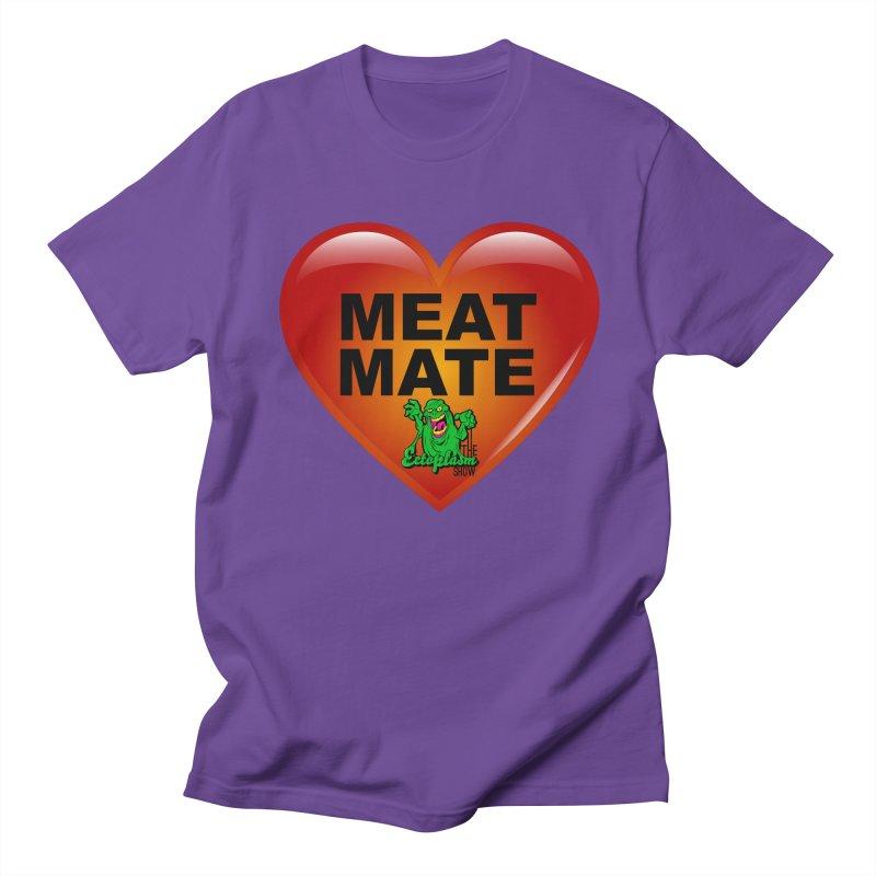 Meat Mate Women's Regular Unisex T-Shirt by EctoplasmShow's Artist Shop