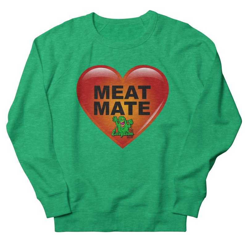 Meat Mate Women's French Terry Sweatshirt by EctoplasmShow's Artist Shop