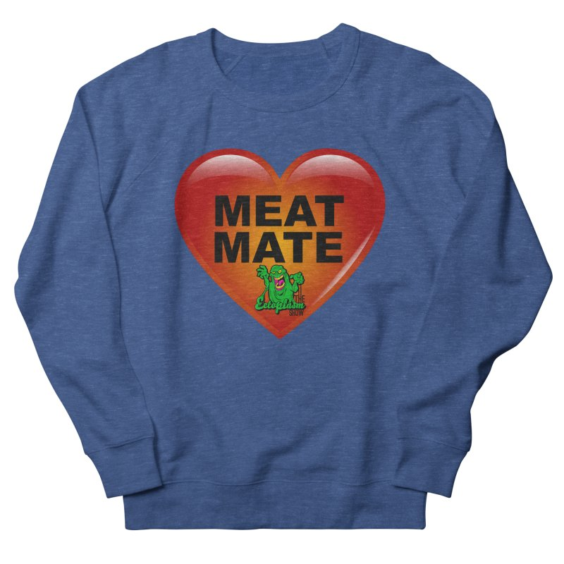 Meat Mate Men's Sweatshirt by EctoplasmShow's Artist Shop