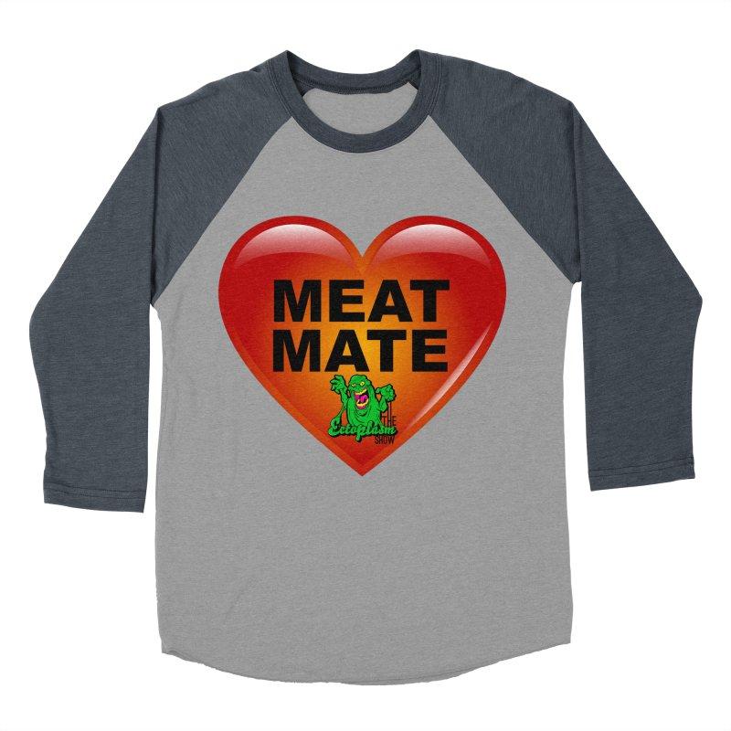 Meat Mate Women's Baseball Triblend Longsleeve T-Shirt by EctoplasmShow's Artist Shop