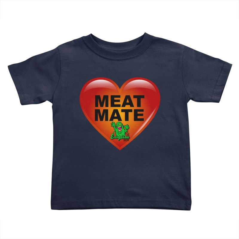 Meat Mate Kids Toddler T-Shirt by EctoplasmShow's Artist Shop