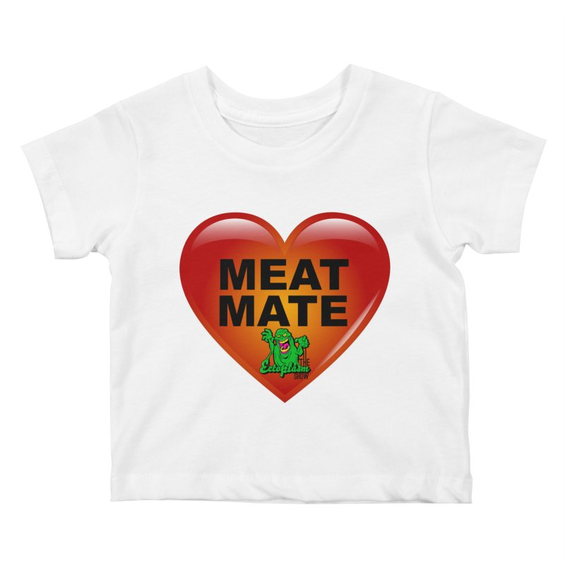 Meat Mate Kids Baby T-Shirt by EctoplasmShow's Artist Shop