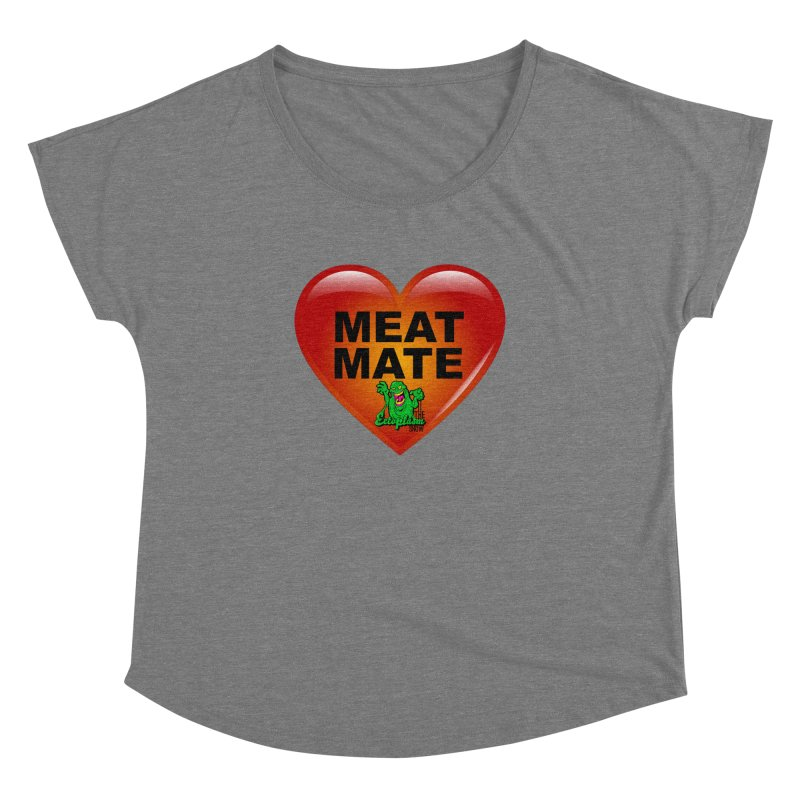 Meat Mate Women's Dolman Scoop Neck by EctoplasmShow's Artist Shop