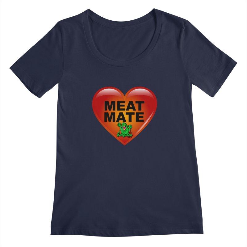 Meat Mate Women's Regular Scoop Neck by EctoplasmShow's Artist Shop