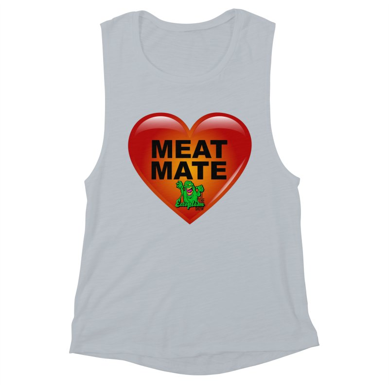 Meat Mate Women's Muscle Tank by EctoplasmShow's Artist Shop