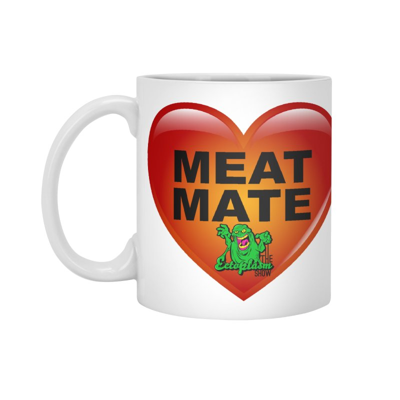 Meat Mate Accessories Mug by EctoplasmShow's Artist Shop