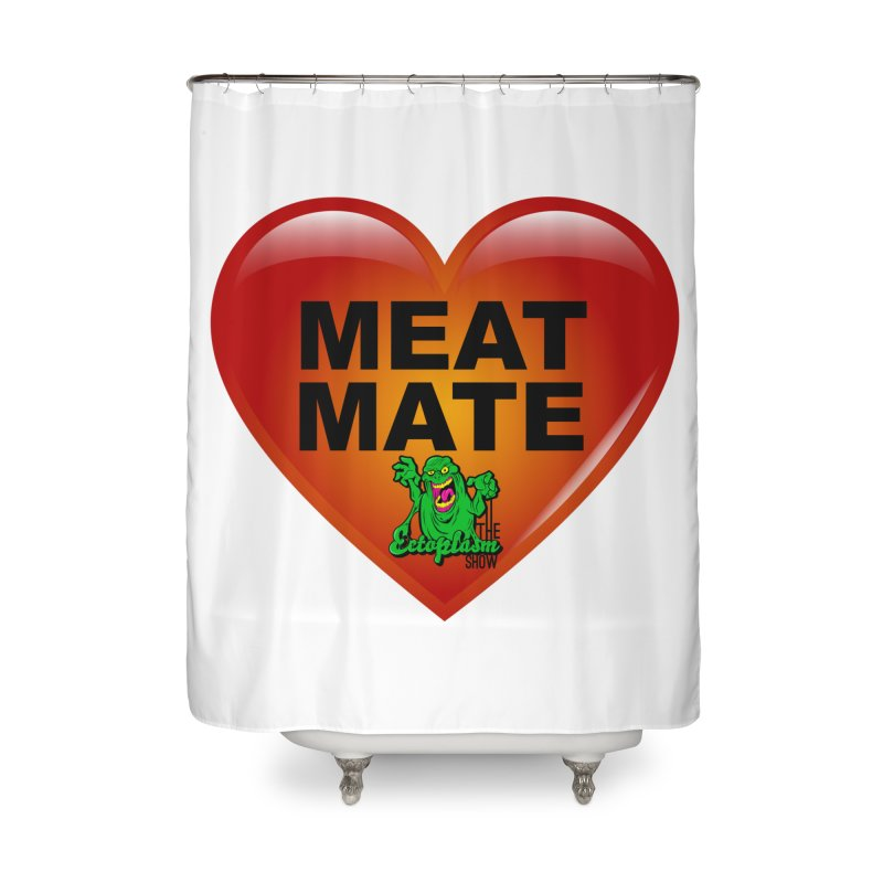 Meat Mate Home Shower Curtain by EctoplasmShow's Artist Shop