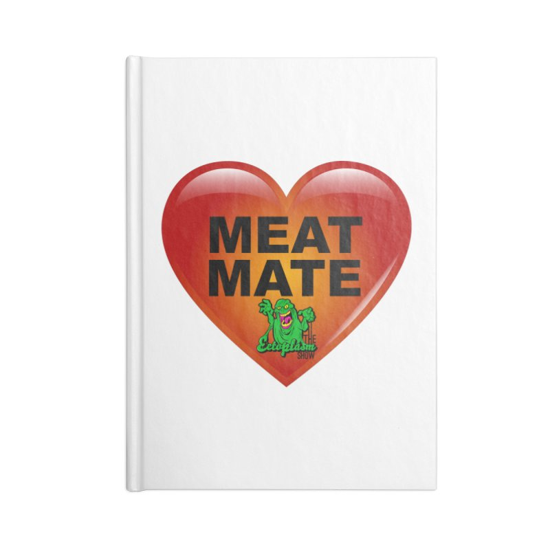 Meat Mate Accessories Lined Journal Notebook by EctoplasmShow's Artist Shop