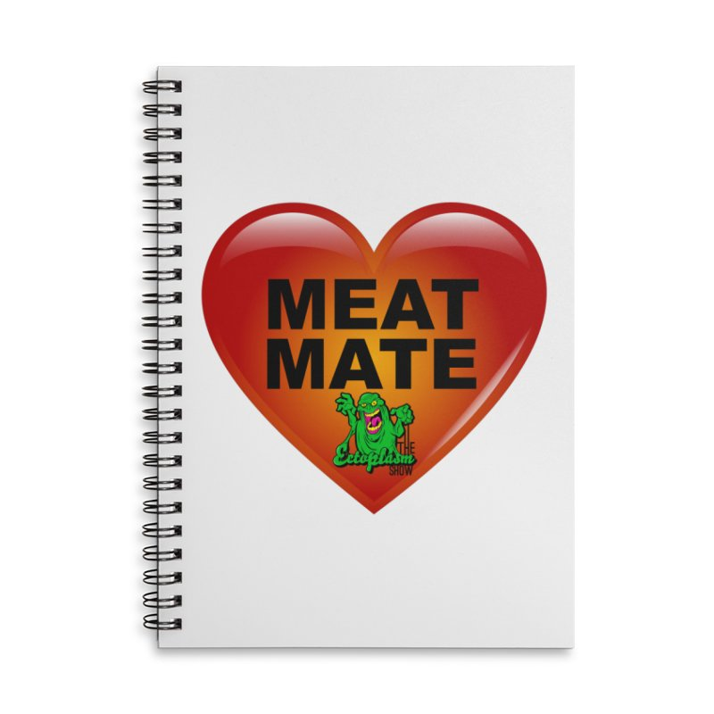 Meat Mate Accessories Lined Spiral Notebook by EctoplasmShow's Artist Shop