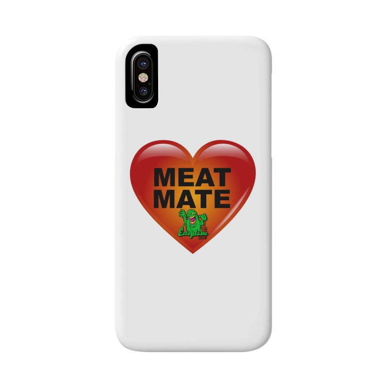 Meat Mate Accessories Phone Case by EctoplasmShow's Artist Shop