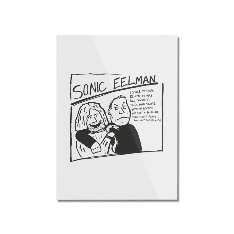 Eelman Chronicles - Sonic Eelman Home Mounted Acrylic Print by EelmanChronicles's Artist Shop