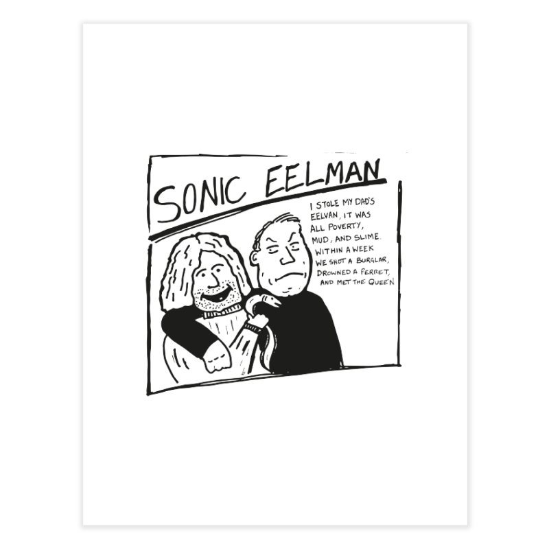 Eelman Chronicles - Sonic Eelman Home Fine Art Print by EelmanChronicles's Artist Shop