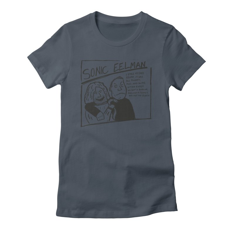 Eelman Chronicles - Sonic Eelman Women's T-Shirt by EelmanChronicles's Artist Shop