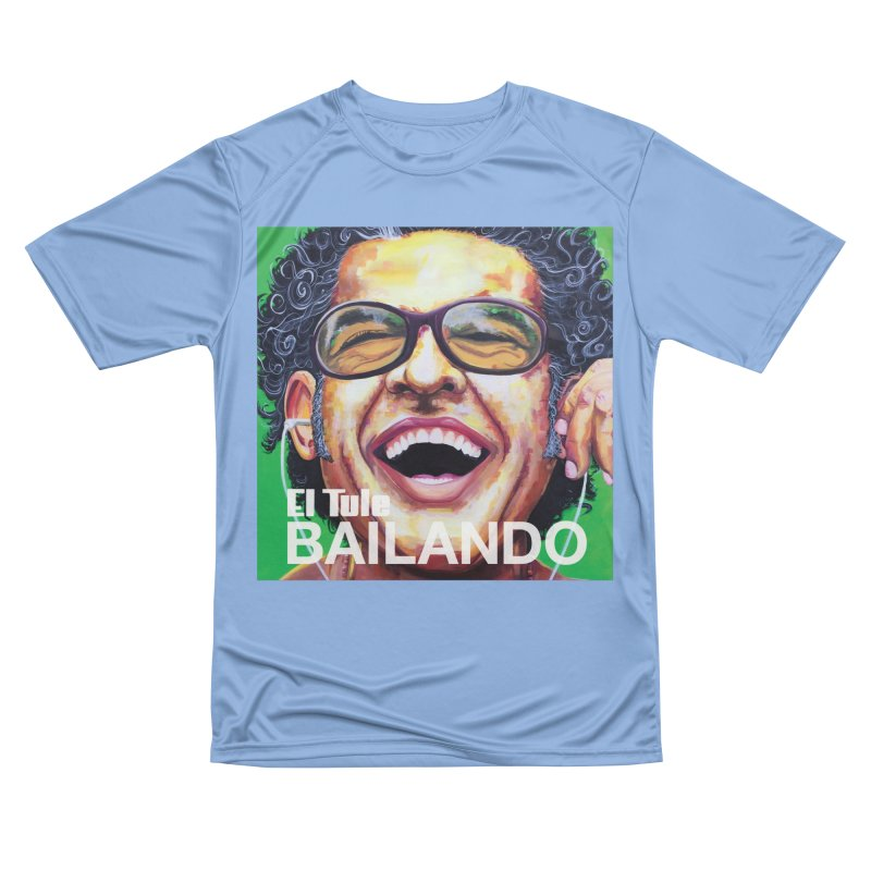 "El Tule ""Bailando"" Album Cover Women's Performance Unisex T-Shirt by El Tule Store"