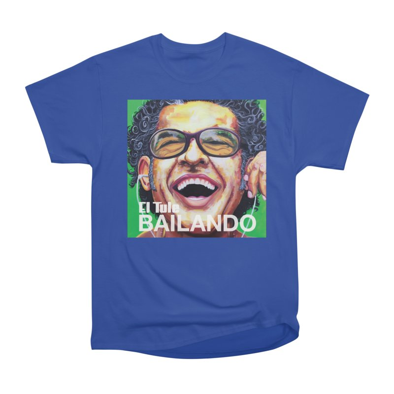 "El Tule ""Bailando"" Album Cover Women's Heavyweight Unisex T-Shirt by El Tule Store"