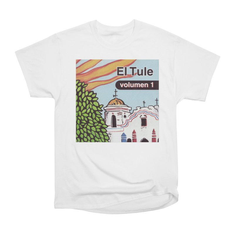 "El Tule ""Volumen I"" Album Cover Women's Heavyweight Unisex T-Shirt by El Tule Store"