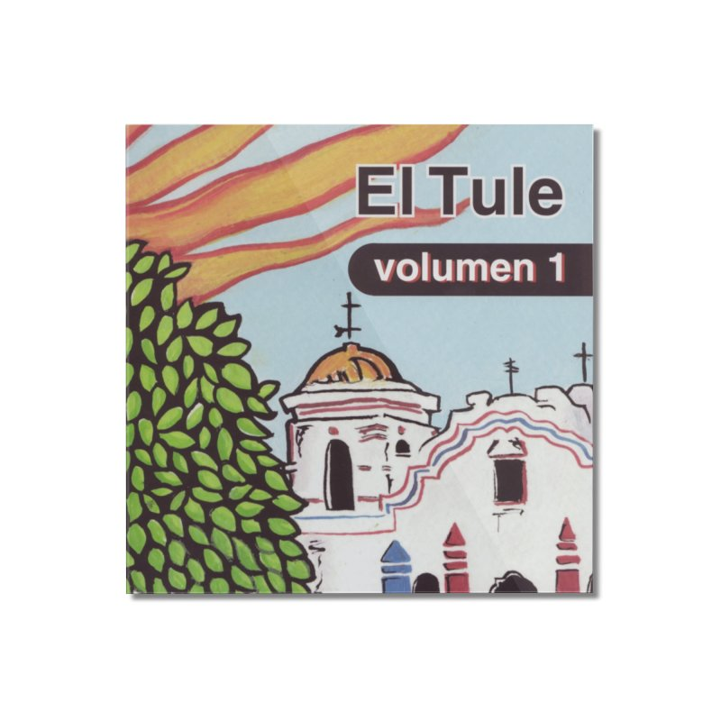 "El Tule ""Volumen I"" Album Cover Home Mounted Acrylic Print by El Tule Store"