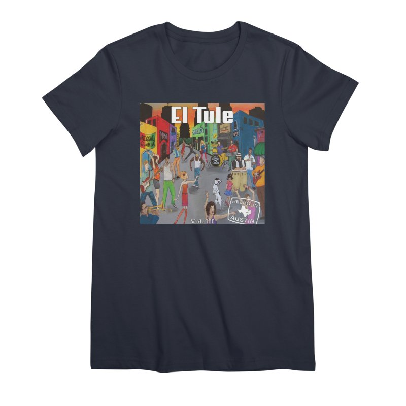 "El Tule ""Hecho In Austin Vol III"" Album Cover Women's Premium T-Shirt by El Tule Store"