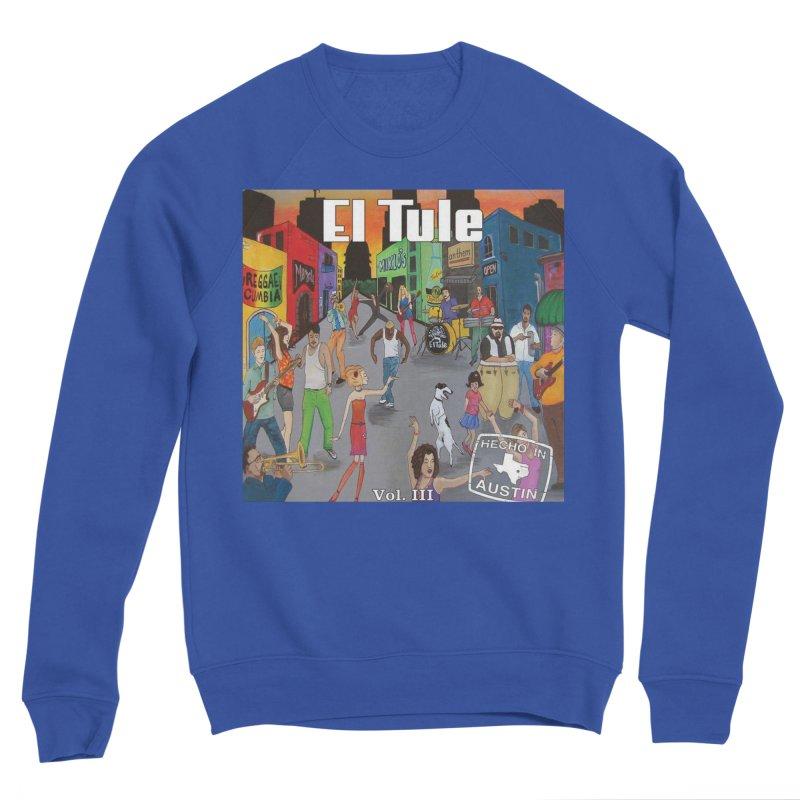"El Tule ""Hecho In Austin Vol III"" Album Cover Women's Sweatshirt by El Tule Store"