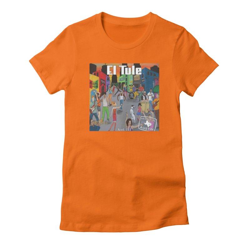 """El Tule """"Hecho In Austin Vol III"""" Album Cover Women's Fitted T-Shirt by El Tule Store"""