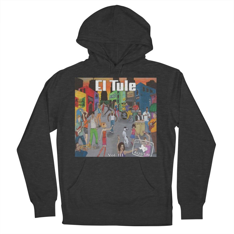 "El Tule ""Hecho In Austin Vol III"" Album Cover Women's French Terry Pullover Hoody by El Tule Store"
