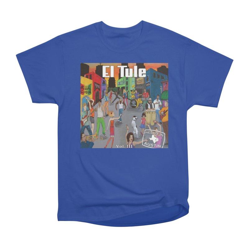 "El Tule ""Hecho In Austin Vol III"" Album Cover Women's Heavyweight Unisex T-Shirt by El Tule Store"