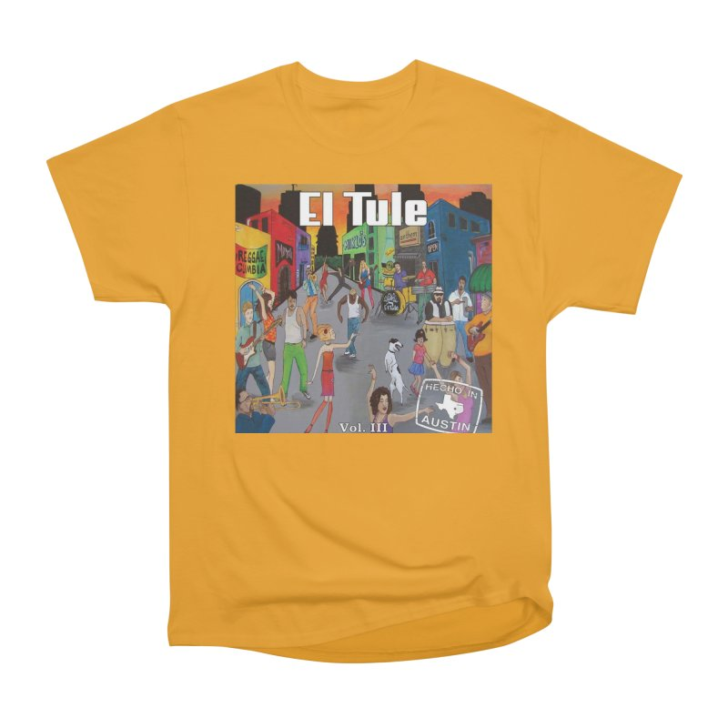 "El Tule ""Hecho In Austin Vol III"" Album Cover Women's Heavyweight Unisex T-Shirt by El Tule Store"