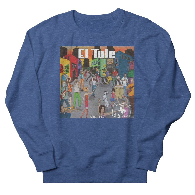 "El Tule ""Hecho In Austin Vol III"" Album Cover Women's French Terry Sweatshirt by El Tule Store"